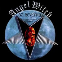 '82 Revisited — Angel Witch
