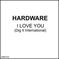 I Love You — Hardware