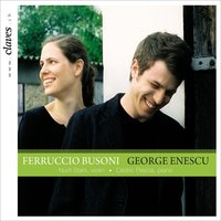 Busoni : Sonata for Piano & Violin No. 2 - Enescu: Sonata for Violin & Piano No. 3 — Ferruccio Busoni, George Enescu, Cédric Pescia, Nurit Stark
