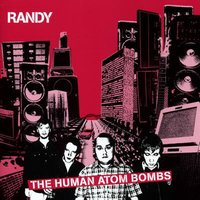 The Human Atom Bombs — Randy