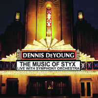 The Music of Styx — Dennis Young, Dennis De Young