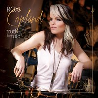 Truth Be Told — Roxi Copland