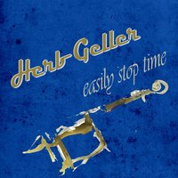 Easily Stop Time — Herb Geller