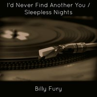 I'd Never Find Another You — Billy Fury