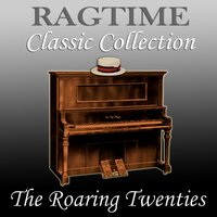 Ragtime Classic Collection — The Roaring Twenties