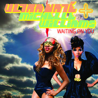 Waiting On You — Ultra Naté & Michelle Williams