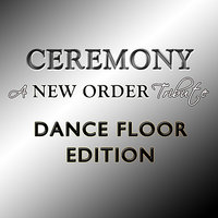 Ceremony - A New Order Tribute: Dance Floor Edition — сборник