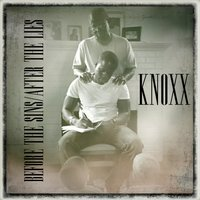 Before the Sins / After the Lies — Knoxx