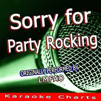 Sorry for Party Rocking — Karaoke Charts