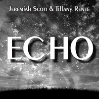 Echo — Jeremiah Scott, tiffany renee