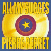 All My Succes — Pierre Perret