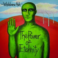 The Power Of Eternity — Wishbone Ash