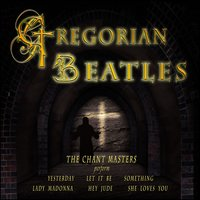 Gregorian Beatles — The Chant Masters