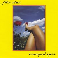 Tranquil Eyes — Film Star