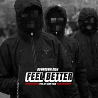 Feel Better — DOWNTOWN DION