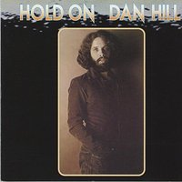 Hold On — Dan Hill