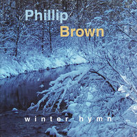 Winter Hymn — Phillip Brown