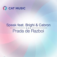 Prada De Razboi — Cabron, SPEAK, Brighi, Speak feat. Brighi & Cabron