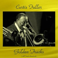 Curtis Fuller Golden Tracks — Red Garland, Curtis Fuller