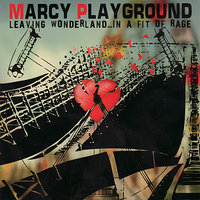 Leaving Wonderland... In A Fit of Rage — Marcy Playground