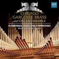 Flourishes, Tales and Symphonies: Music for Brass and Organ — Джузеппе Верди, Камиль Сен-Санс, William White, Jaromír Weinberger, Peter Meechan, Carlyle Sharpe, David Marlatt, Rodney Holmes