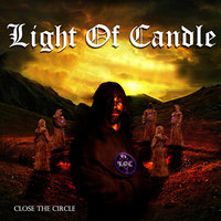 Close the Circle — Light Of Candle