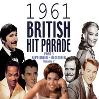 The 1961 British Hit Parade Part 3 Vol. 2 — сборник
