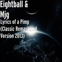 Lyrics of a Pimp — MJG, Eightball