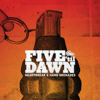Heartbreak & Hand Grenades — Five til Dawn