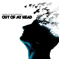 Out of My Head — Mike Thompson