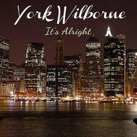 It's Alright — York Wilborne