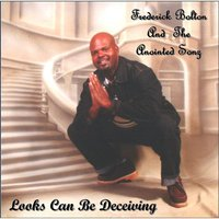 Looks Can Be Deceiving — Frederick Bolton and the Anointed Sonz