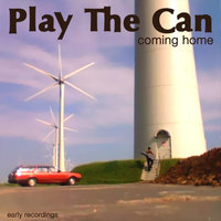 Coming Home - Single — Play the Can