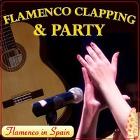 Flamenco Clapping and Party. Flamenco in Spain — сборник