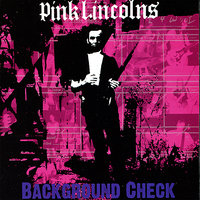 Background Check — Pink Lincolns