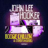Boogie Chillen' & Other Favorites — John Lee Hooker