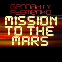 Mission To The Mars — Gennadiy Adamenko