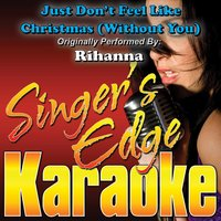 Just Don't Feel Like Christmas (without You) — Singer's Edge Karaoke