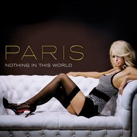 Nothing In This World — Paris Hilton