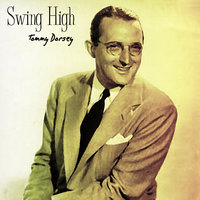 Swing High — Tommy Dorsey