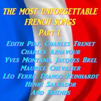 The Most Unforgettable French Songs — Charles Aznavour, Jacques Brel, Yves Montand, Django Reinhardt, Léo Ferré