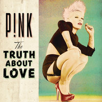 The Truth About Love — P!nk
