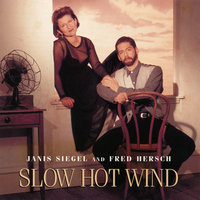 Slow Hot Wind — Fred Hersch, Janis Siegel
