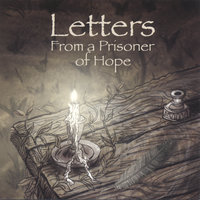 Letters From a Prisoner of Hope — Mark Mohrlang