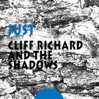 Just — Cliff Richard, The Shadows