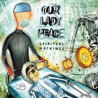 Spiritual Machines — Our Lady Peace