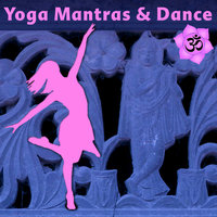 Yoga Mantras & Dance: Power Yoga Music & Ecstatic Dance Beats — EarthRise SoundSystem