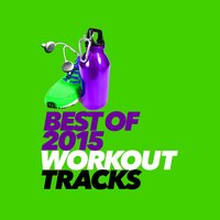 Best of 2015 Workout Tracks — 2015 Dance Workout