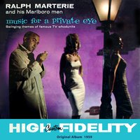 Music For a Private Eye - Swinging  Themes of Famous TV Whodunits — Ralph Marterie and His Marlboro men