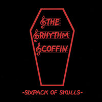 Sixpack of Skulls — The Rhythm Coffin
